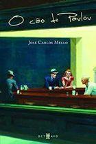 Livro o Cão de Pavlov Autor José Carlos Mello (2014) [novo]
