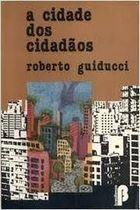 Livro a Cidade dos Cidadãos Autor Roberto Guiducci (1980) [usado]