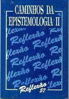 Livro Caminhos da Epistemologia Ii Autor Reflexão 57 (1993) [usado]