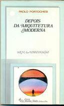Livro Depois da Arquitetura Moderna Autor Paolo Portoghesi (1985) [usado]