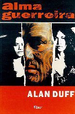 Livro Alma Guerreira Autor Alan Duff (1996) [usado]