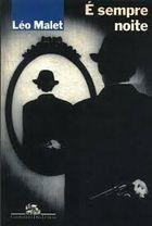 Livro é Sempre Noite Autor Léo Malet (1991) [usado]