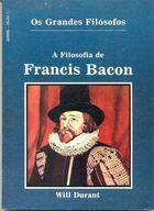 Livro a Filosofia de Francis Bacon - Série os Grandes Filósofos Autor Will Durant [usado]