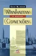 Livro Manhattan e Outras Conexões Autor Caio Blinder (1998) [usado]