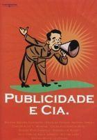 Livro Publicidade e Cia. Autor Malena Segura Contrera e Outros (2003) [usado]