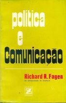 Livro Política e Comunicação Autor Richard R. Fagen (1971) [usado]