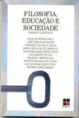 Livro Filosofia, Educação e Sociedade: Ensaios Filosóficos Autor Regis de Morais ( Org. ) (1989) [usado]