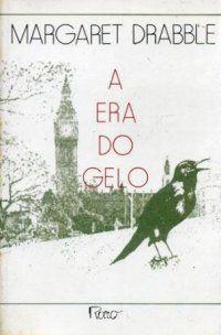 Livro a Era do Gelo Autor Margaret Drabble (1987) [usado]