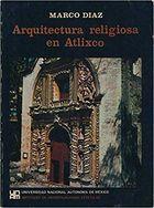 Livro Arquitectura Religiosa En Atlixco Autor Marco Diaz (1974) [usado]