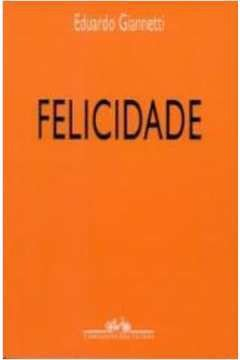 Livro Felicidade Autor Eduardo Giannetti (2002) [usado]