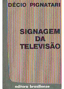 Livro Signagem da Televisão Autor Décio Pignatari (1984) [usado]