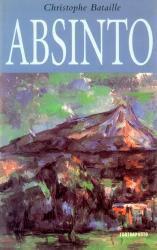Livro Absinto Autor Cristophe Bataille (1996) [usado]