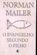 Livro o Evangelho Segundo o Filho Autor Norman Mailer (1998) [usado]