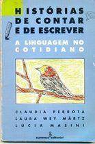 Livro Histórias de Contar e de Escrever: a Linguagem no Cotidiano Autor Claudia Perrota e Outras (1995) [usado]