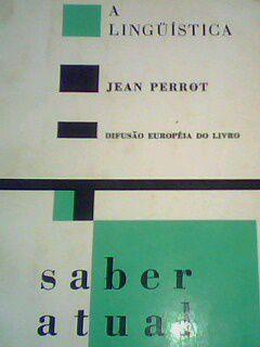 Livro a Linguística Autor Jean Perrot (1970) [usado]