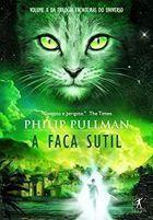 Livro a Faca Sutil Autor Philip Pullman (2007) [usado]