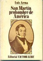 Livro San Martín Prohombre de América Autor Luis Arena (1978) [usado]