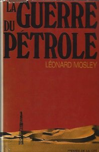 Livro La Guerre Du Pétrole Autor Léonard Mosley (1974) [usado]