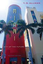 Livro Miami: City Of The Future. Revised Edition Autor T. D. Allman (2013) [usado]