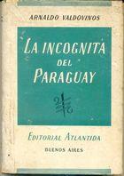 Livro La Incognita Del Paraguay Autor Arnaldo Valdovinos (1945) [usado]
