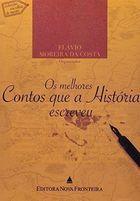 Livro os Melhores Contos que a História Escreveu Autor Flávio Moreira da Costa ( Org. ) (2008) [usado]