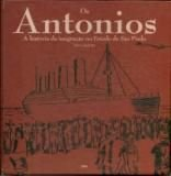 Livro os Antonios - a História da Imigração... Autor Levi Araújo (2006) [usado]