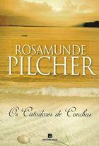 Livro os Catadores de Conchas Autor Rosamunde Pilcher (2011) [usado]