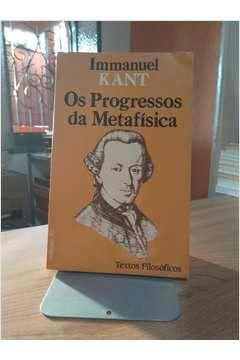 Livro os Progressos da Metafísica Autor Immanuel Kant (1985) [usado]