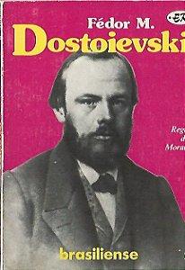 Livro Fédor M. Dostoievski Autor Regis de Morais (1982) [usado]