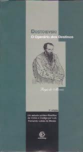 Livro Dostoievski o Operário dos Destinos Autor Regis de Morais (2002) [usado]