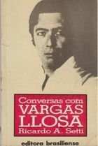 Livro Conversas com Vargas Llosa Autor Ricardo A. Setti (1986) [usado]