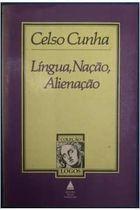 Livro Língua, Nação, Alienação Autor Celso Cunha (1981) [usado]