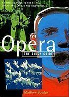Livro Opera :the Rough Guide Autor Matthew Boyden (1997) [usado]