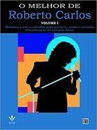 Livro o Melhor de Roberto Carlos Volume I Autor Luciano Alves (coord.) (1997) [usado]