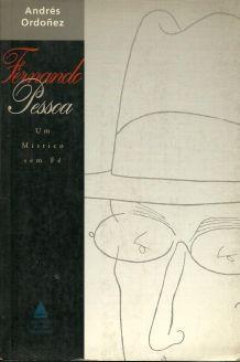 Livro Fernando Pessoa um Místico sem Fé Autor Andrés Ordoñez (1994) [usado]
