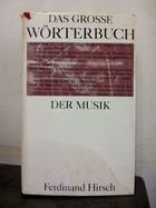 Livro das Grosse Worterbuch Der Musik Autor Ferdinand Hisrch (1984) [usado]