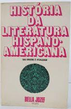 Livro História da Literatura Hispano-americana Autor Bella Jozef (1971) [usado]