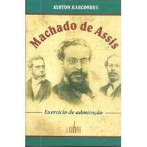 Livro Machado de Assis: Exercício de Admiração Autor Ayrton Marcondes (2008) [usado]