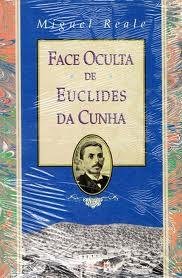 Livro Face Oculta de Euclides da Cunha Autor Miguel Reale (1993) [usado]