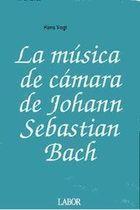 Livro La Música de Cámara de Johann Sebastian Bach Autor Hans Vogt (1993) [usado]