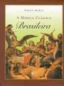 Livro a Música Clássica Brasileira Autor Vasco Mariz (2002) [novo]