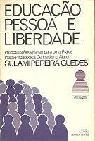 Livro Educação, Pessoa e Liberdade Autor Sulami Pereira Guedes (1981) [usado]