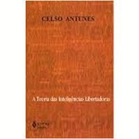 Livro a Teoria das Inteligências Libertadoras Autor Celso Antunes (2000) [usado]