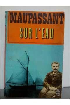 Livro Sur L Eau Autor Guy de Maupassant (1972) [usado]