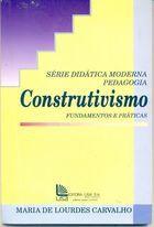 Livro Construtivismo: Fundamentos e Práticas Autor Maria de Lourdes Carvalho (1993) [usado]