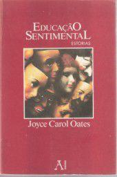 Livro Educação Sentimental - Estórias Autor Joyce Carol Oates (1985) [usado]