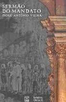 Livro Sermão do Mandato Autor Padre Antônio Vieira (2000) [usado]