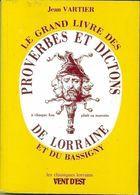 Livro Le Grand Livre Des Proverbes Et Dictons de Lorraine Et Du Bassign Autor Jean Vartier (1985) [usado]