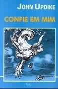 Livro Confie em mim Autor John Updike (1988) [usado]