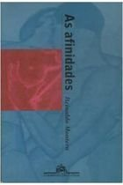 Livro as Afinidades Autor Reinaldo Monteiro (1999) [usado]